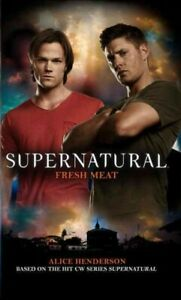 Supernatural-Fresh-Meat-Paperback-by-Henderson-Alice-Brand-New-Free-P-amp-P