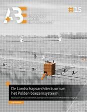 de Landschapsarchitectuur Van Het Polder-Boezemsysteem: Structuur En Vorm Van...