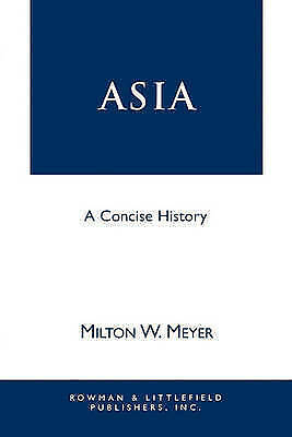Asia: A Concise History by Milton W. Meyer (Paperback, 1997)