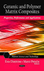 Ceramic and Polymer Matrix Composites: Properties, Performance and Applications by Nova Science Publishers Inc (Hardback, 2011)