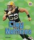 Clay Matthews by Jeff Savage (Hardback, 2012)