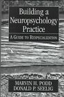 Building a Neuropsychology Practice: Developments in Clinical Psychiatry by Marvin H. Podd, Donald P. Seelig (Hardback, 1998)