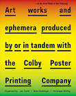 In the Good Name of the Company: Artworkds and Ephemera Produced by or in Tandem with the Colby Poster Printing Company by PictureBox Inc (Paperback, 2013)