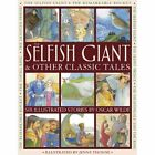 The Selfish Giant & Other Classic Tales: Six Illustrated Stories by Oscar Wilde by Oscar Wilde (Paperback, 2014)