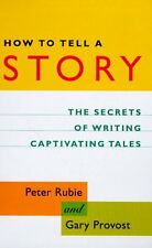 How to Tell a Story: The Secrets of Writing Captiv