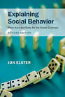 Explaining Social Behavior: More Nuts and Bolts for the Social Sciences by Jon Elster (Hardback, 2015)