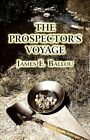 The Prospector's Voyage by James E. Ballou 9781451272222