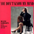 You Don't Know My Mind by Banu Gibson (CD, Aug-1999, Swing Out)