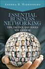 Essential Business Networking: Tips, Tactics, and Tools You Can Use by Andrea Nierenberg (Hardback, 2014)