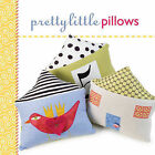 Pretty Little Pillows by Lark Books,U.S. (Hardback, 2010)