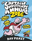 The Captain Underpants Annual 2016 by Dav Pilkey (Hardback, 2015)