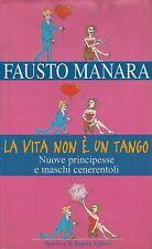 (Fausto Manara) La vita non è un tango 2001   Sperling Kupfer