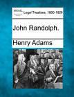 John Randolph. by Henry Adams (Paperback / softback, 2010)