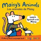 Maisy's Animals/Los Animales de Maisy: A Maisy Dual-Language Book by Lucy Cousins (Board book, 2009)