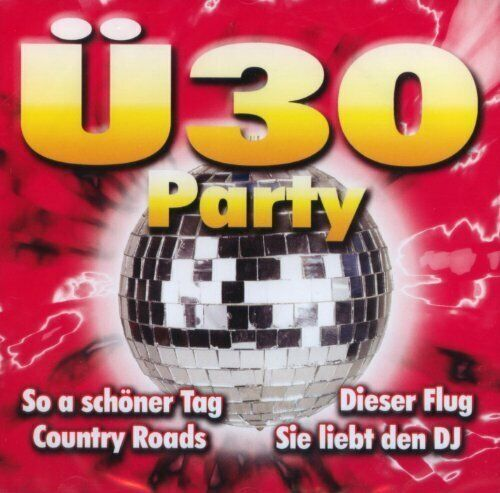 Ü30 Party (2010) Alpalertaler, Michael Morgan, Jörg Bauscher, Max Engel, .. [CD]