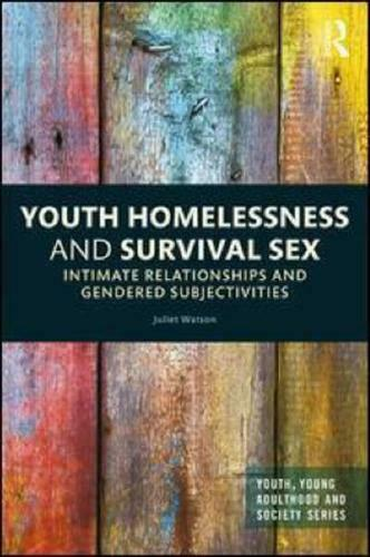 Youth Homelessness and Survival Sex by Juliet Watson (author)