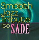 Smooth Jazz Tribute to Sade 0707541918992 CD