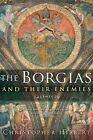 The Borgias and Their Enemies, 1431-1519 by Christopher Hibbert (Paperback / softback)