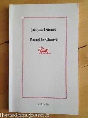 Rafael le Chauve - Jacques Durand