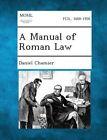 A Manual of Roman Law by Daniel Chamier (Paperback / softback, 2013)