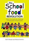 The School Food Revolution: Public Food and the Challenge of Sustainable Development by Roberta Sonnino, Kevin Morgan (Paperback, 2010)