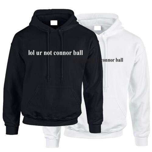 LOL Ur Not Connor BALL Felpa con cappuccio Brad Simpson mcvey VAMPS Tumblr Hipster Dope Tee