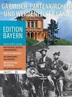 Garmisch-Partenkirchen und Werdenfelser Land (2010, Taschenbuch)