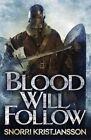 Blood Will Follow by Snorri Kristjansson (Hardback, 2014)