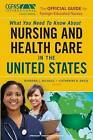 The Official Guide for Foreign Nurses: What You Need to Know About Nursing and Health Care in the United States by Springer Publishing Co Inc (Paperback, 2009)
