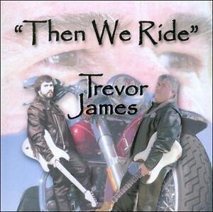 Trevor-James-Then-We-Ride-CD-NEW