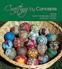 Crafting by Concepts: Fiber Arts and Mathematics by Taylor & Francis Inc (Hardback, 2011)