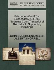 Schroeder V. Busenhart U. S. Supreme Court Transcript of Record with...
