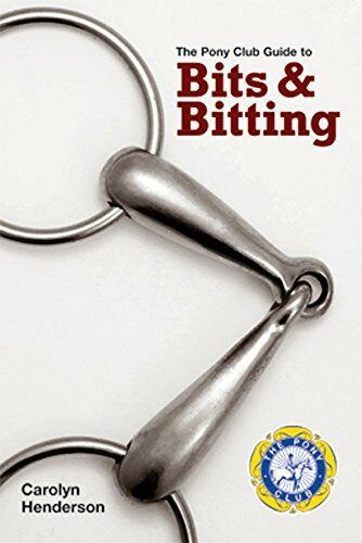 The Pony Club Guide To Bits and Bitting by Carolyn Henderson Book The Cheap Fast