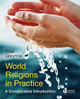 World Religions in Practice: A Comparative Introduction by Paul Gwynne (Paperback, 2008)