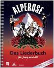 Alpenrose - Das Liederbuch für Jung und Alt von Mathis Speiser und Victor Pelli (2014, Kunststoffeinband)
