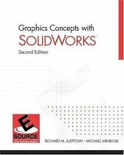 Graphics Concepts with SolidWorks (2nd Edition), Minbiole, Michael, Lueptow, Ric