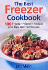 The Best Freezer Cookbook: 100 Freezer-Friendly Recipes, Plus Tips and Techniques by Jan Main (Paperback, 2008)