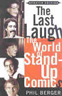 The Last Laugh: The World of Stand-up Comics by Phil Berger (Paperback, 2000)
