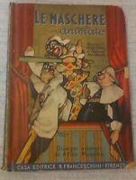 Italiano Marchetti - LE MASCHERE ANIMATE - 1944 - Franceschini - RARO