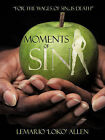 Moments of Sin:  for the Wages of Sin...is Death by LeMario 'LOKO' Allen (Paperback, 2010)