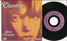 "MARC CHAUSSIN 45 TOURS 7"" FRANCE CHIMENE (DE GERARD MANSET)"
