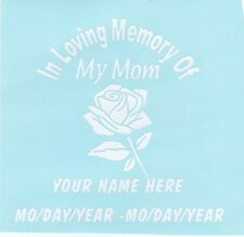 In Loving Memory of My Mom plain white*  Vinyl  Car,Window or Wall Decal