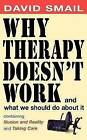 Why Therapy Isn't Working: And What to Do About It! by David Smail (Paperback, 2001)