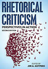 Rhetorical Criticism: Perspectives in Action by Rowman & Littlefield (Hardback, 2016)