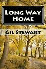 Long Way Home: The Harris Brothers - Book 2 by Gil Stewart (Paperback / softback, 2013)