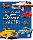 The Complete Book of Classic Ford F-Series Pickups: Every Model from 1948-1976 by Dan Sanchez (Hardback, 2014)