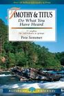 1 & 2 Timothy and Titus  : Do What You Have Heard by Pete Sommer (Paperback / softback, 2001)