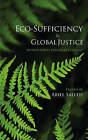 Eco-sufficiency and Global Justice: Women Write Political Ecology by Pluto Press (Paperback, 2009)
