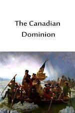 The Canadian Dominion by Oscar Skelton (2012, Paperback)