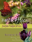 Butterflies Purple Tulips & U2 9781436319676 by Sandra Silveira Paperback